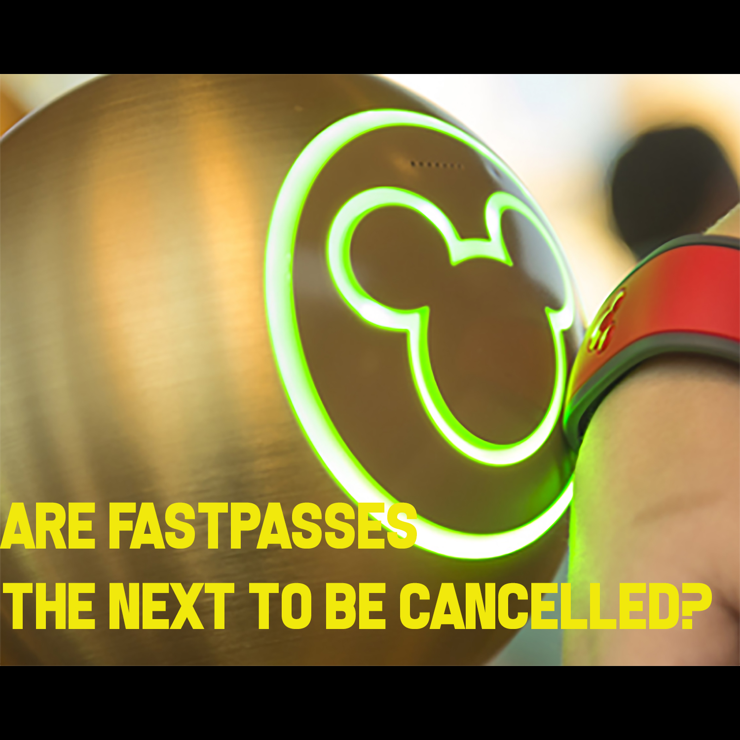 Are FastPasses the Next To Be Cancelled?